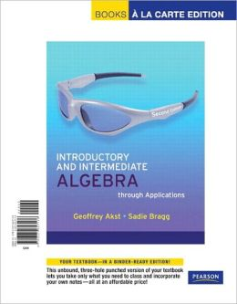Introductory and Intermediate Algebra Through Applications, Books a la Carte Edition