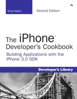 The iPhone Developer's Cookbook: Building Applications with the iPhone 3.0 SDK