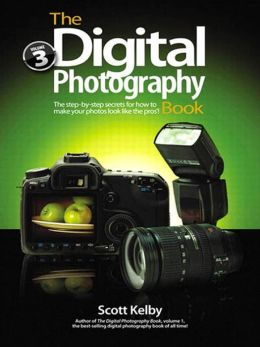 The Digital Photography Book, Volume 3: The Step-by-Step Secrets for How to Make Your Photos Look like the Pros