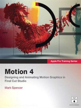 Apple Pro Training Series: Motion 4