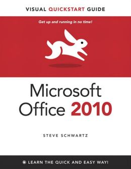 Microsoft Office 2010 for Windows: Visual QuickStart