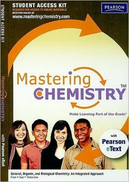 MasteringChemistry with Pearson eText Student Access Kit: General, Organic, and Biological Chemistry: An Integrated Approach