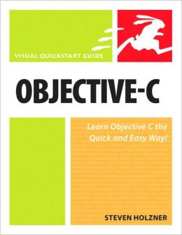 Objective-C: Visual QuickStart Guide (Visual QuickStart Guide Series)
