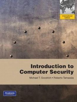 Introduction to Computer Security. by Michael T. Goodrich, Roberto Tamassia