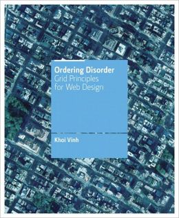 Ordering Disorder: Grid Principles for Web Design