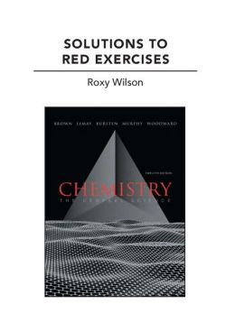 Solutions to Red Exercises for Chemistry: The Central Science