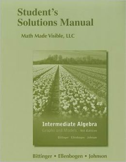 Student's Solutions Manual for Intermediate Algebra: Graphs and Models