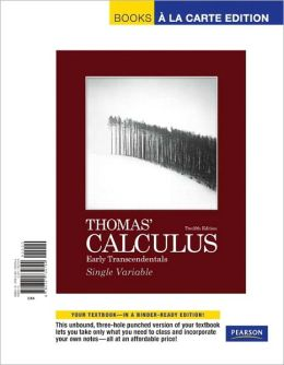 Thomas' Calculus, Early Trancsendentals, Single Variable, Books a la Carte Edition