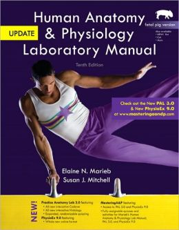 Human Anatomy & Physiology Laboratory Manual with MasteringA&P, Fetal Pig Version, Update