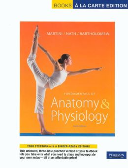 Fundamentals of Anatomy & Physiology, Books a la Carte Plus MasteringA&P