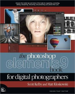 The Photoshop Elements 9 Book for Digital Photographers