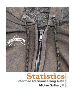 Statistics: Informed Decisions Using Data / Edition 4