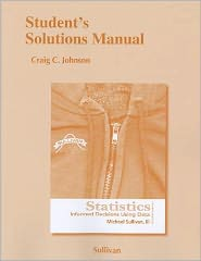 Student's Solutions Manual for Statistics: Informed Decisions Using Data