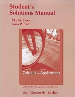 Student Solutions Manual for Calculus with Applications and Calculus with Applications, Brief Version
