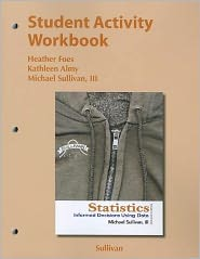 Student Activity Workbook for the Sullivan Statistics Series