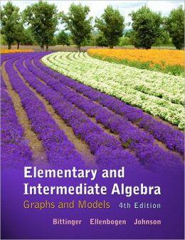 Elementary & Intermediate Algebra: Graphs & Models plus MyMathLab/MyStatLab Student Access Code Card