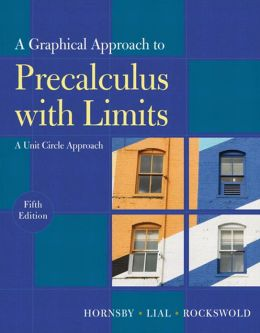 Graphical Approach to Precalculus with Limits: A A Unit Circle Approach