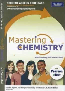 MasteringChemistry with Pearson eText -- Standalone Access Card -- for General Organic, and Biological Chemistry: Structures of Life
