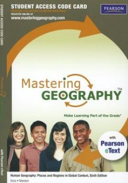 MasteringGeography with Pearson eText -- Standalone Access Card -- for Human Geography: Places and Regions in Global Context