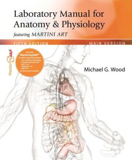Laboratory Manual for Anatomy & Physiology featuring Martini Art, Main Version
