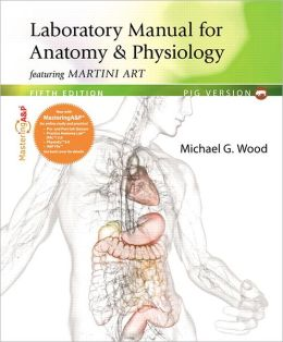 Laboratory Manual for Anatomy & Physiology featuring Martini Art with MasteringA&P, Pig Version