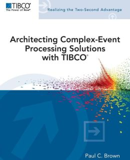Architecting Complex-Event Processing Solutions with TIBCO