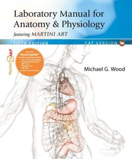 Laboratory Manual for Anatomy & Physiology featuring Martini Art with MasteringA&P, Cat Version