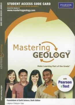 MasteringGeology with Pearson eText -- Standalone Access Card -- for Foundations of Earth Science