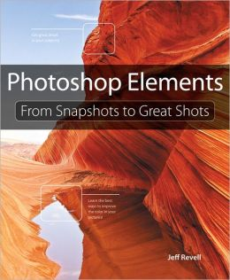 Photoshop Elements: From Snapshots to Great Shots
