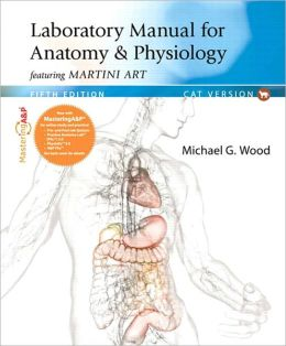 Laboratory Manual for Anatomy & Physiology featuring Martini Art, Cat Version