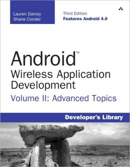 Android Wireless Application Development Volume II: Advanced Topics
