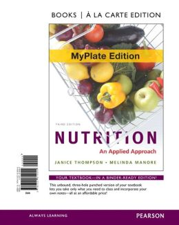 Nutrition: An Applied Approach, MyPlate Edition, Books a la Carte Edition