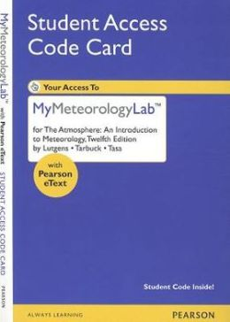 NEW MyMeteorologyLab with Pearson eText -- Standalone Access Card -- for The Atmosphere: An Introduction
