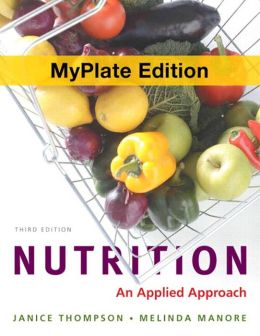 Nutrition: An Applied Approach, MyPlate Edition