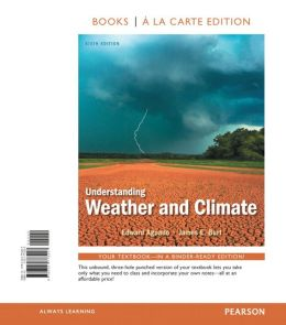 Understanding Weather and Climate, Books a la Carte Plus NEW MyMeteorologyLab with eText -- Access Card Package