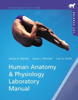 human anatomy   physiology laboratory manual  cat version human anatomy laboratory manual with cat dissections 7th edition human anatomy laboratory manual 5th edition