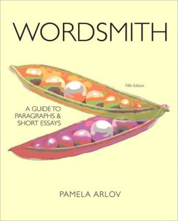 Wordsmith: A Guide to Paragraphs and Short Essays (with NEW MyWritingLab with Pearson eText Student Access Code Card)