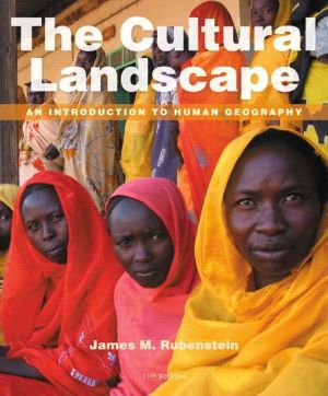 The Cultural Landscape: An Introduction to Human Geography / Edition 11