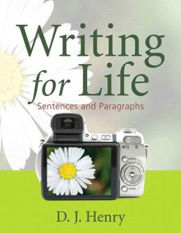 Writing for Life: Sentences and Paragraphs (with NEW MyWritingLab with Pearson eText Student Access Code Card)