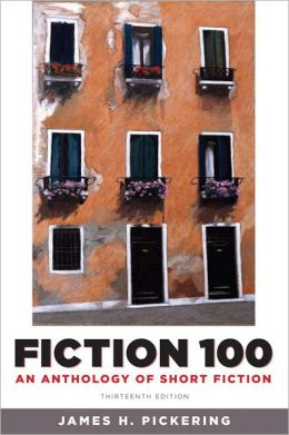 Fiction 100: An Anthology of Short Fiction with NEW MyLiteratureLab