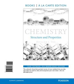 Chemistry: Structure and Properties, Books a la Carte Edition