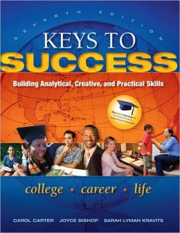 Keys to Success: Building Analytical, Creative, and Practical Skills Plus NEW MyStudentSuccessLab 2012 Update