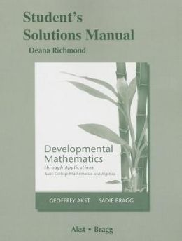 Student Solutions Manual for Developmental Mathematics through Applications: Basic College Mathematics and Algebra