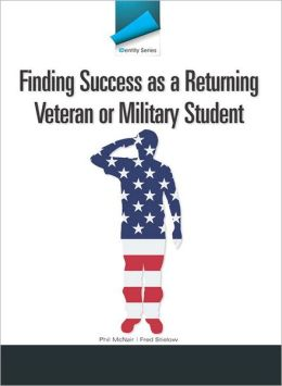 IDentity Series: Finding Success as a Returning Veteran or Military Student Plus NEW MyStudentSuccessLab 2012 Update -- Access Card Package