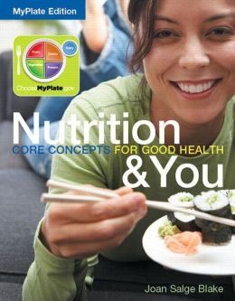 Nutrition & You Core Concepts for Good Health, MyPlate Edition Plus MyNutritionLab with eText -- Access Card Package