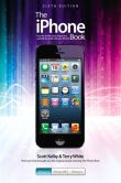 Book Cover Image. Title: The iPhone Book:  Covers iPhone 5, iPhone 4S, and iPhone 4, Author: Scott Kelby