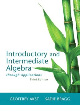 Introductory and Intermediate Algebra through Applications, 3/e