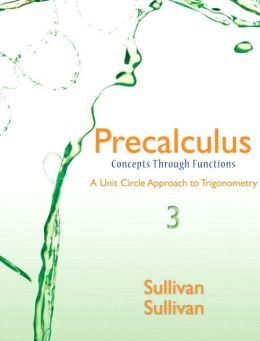 Precalculus: Concepts Through Functions, A Unit Circle Approach to Trigonometry Plus NEW MyMathLab with Pearson eText -- Access Card Package