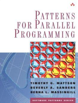 Patterns for Parallel Programming (paperback)