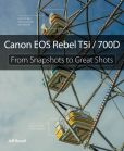 Book Cover Image. Title: Canon EOS Rebel T5i / 700D:  From Snapshots to Great Shots, Author: Jeff Revell